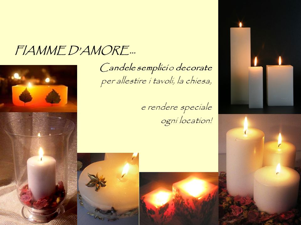 FIAMME D'AMORE… Candele semplici o decorate