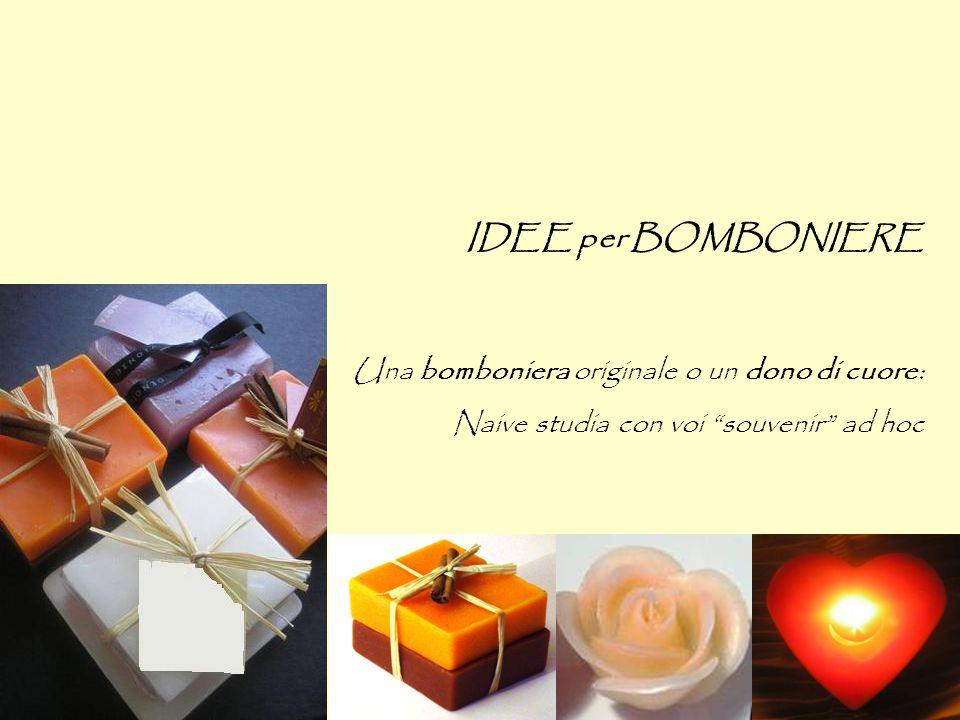 IDEE per BOMBONIERE Una bomboniera originale o un dono di cuore: