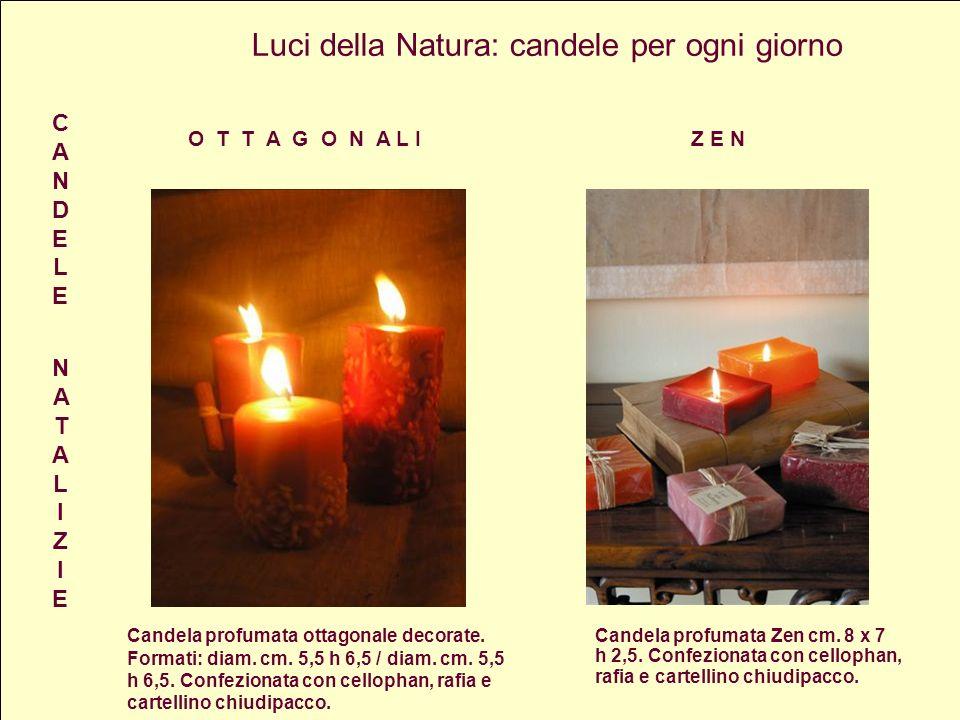 Luci della Natura: candele per ogni giorno O T T A G O N A L I Z E N
