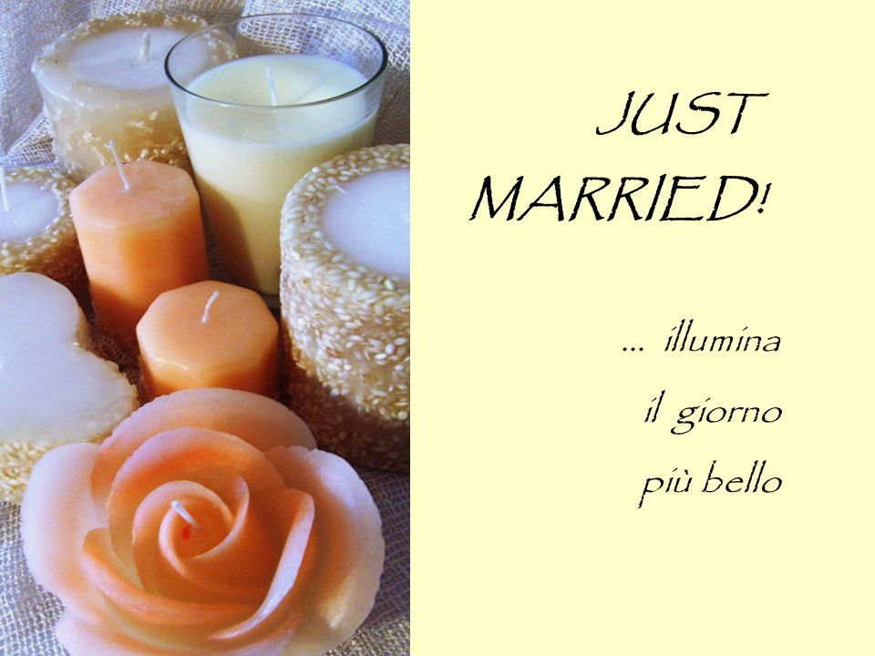 JUST MARRIED! ... illumina il giorno più bello