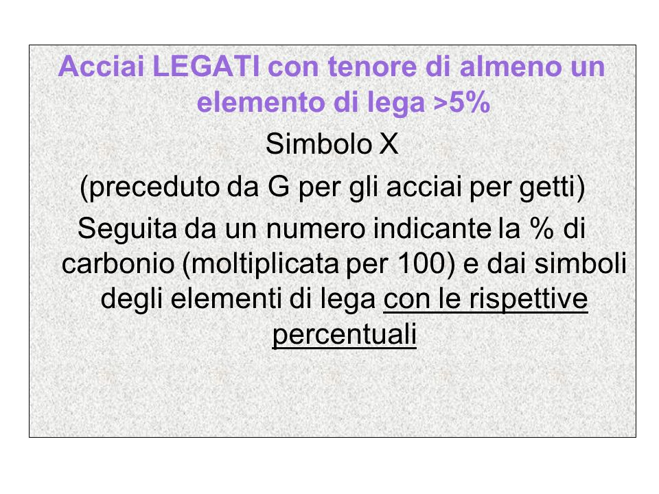 Acciai LEGATI con tenore di almeno un elemento di lega >5%
