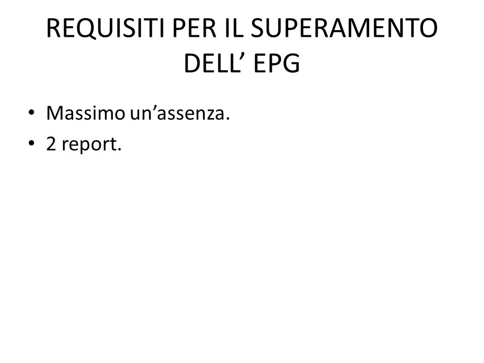 REQUISITI PER IL SUPERAMENTO DELL' EPG