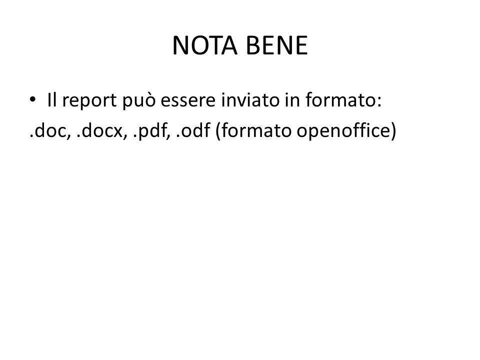NOTA BENE Il report può essere inviato in formato: