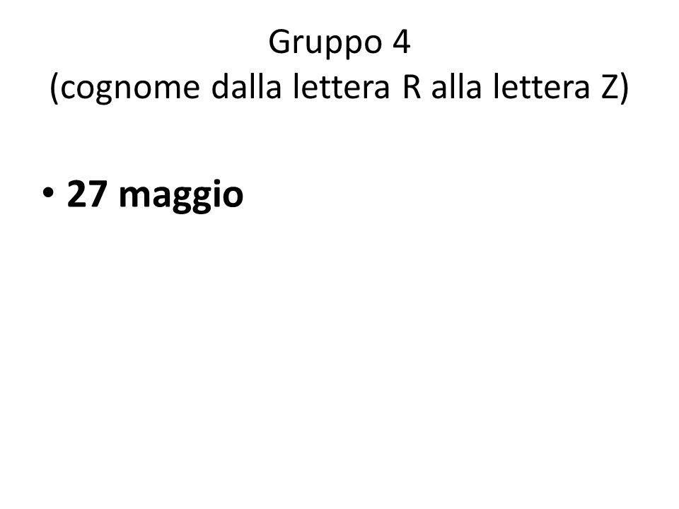 Gruppo 4 (cognome dalla lettera R alla lettera Z)