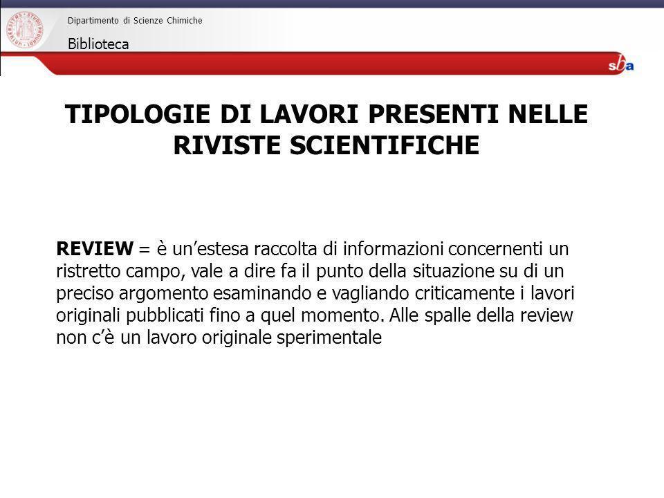 TIPOLOGIE DI LAVORI PRESENTI NELLE RIVISTE SCIENTIFICHE