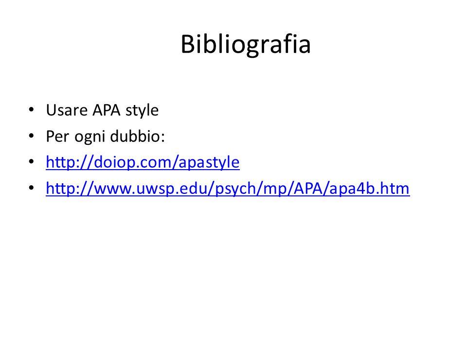 Bibliografia Usare APA style Per ogni dubbio: