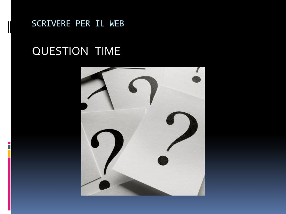 SCRIVERE PER IL WEB QUESTION TIME