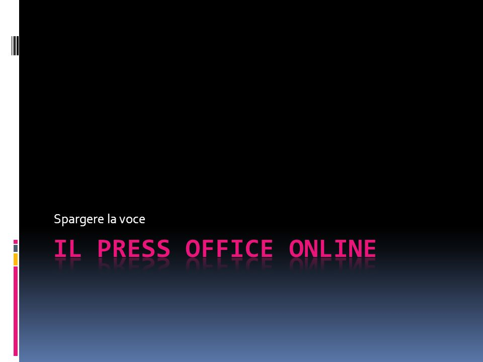 Spargere la voce Il PRESS OFFICE ONLINE