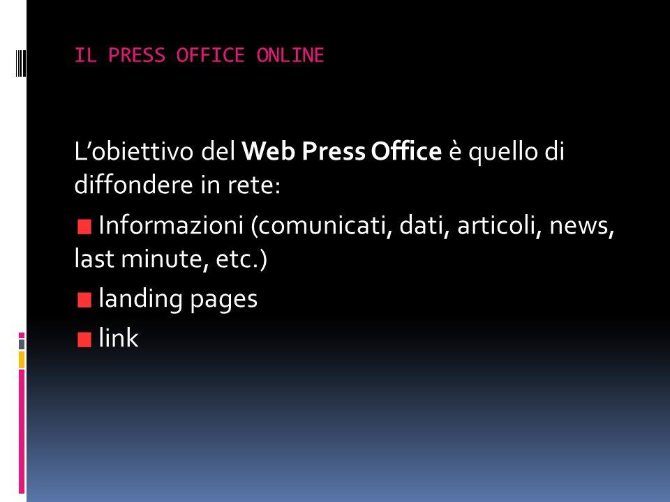 L'obiettivo del Web Press Office è quello di diffondere in rete: