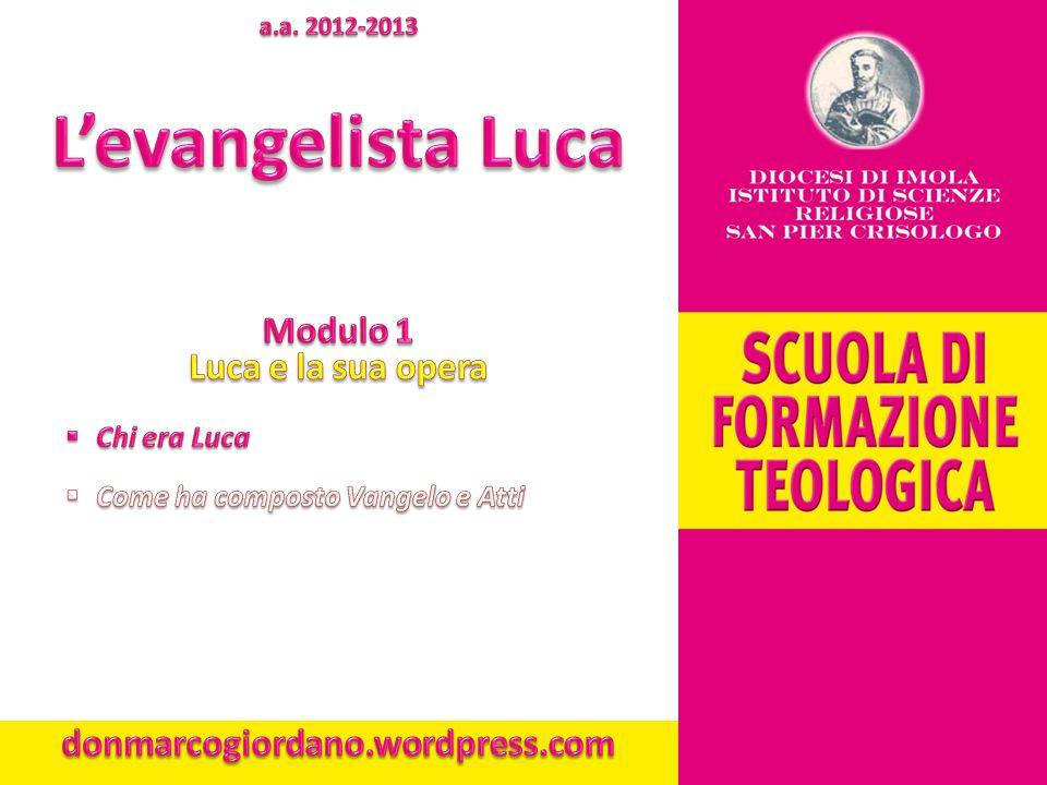 L'evangelista Luca Modulo 1 Luca e la sua opera