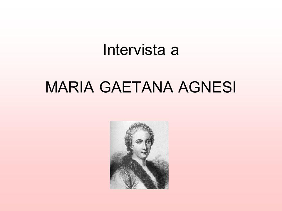 Intervista a MARIA GAETANA AGNESI