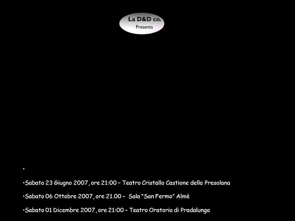 Sabato 12 Maggio 2007, ore 21:00 - Teatro Continental Gazzaniga
