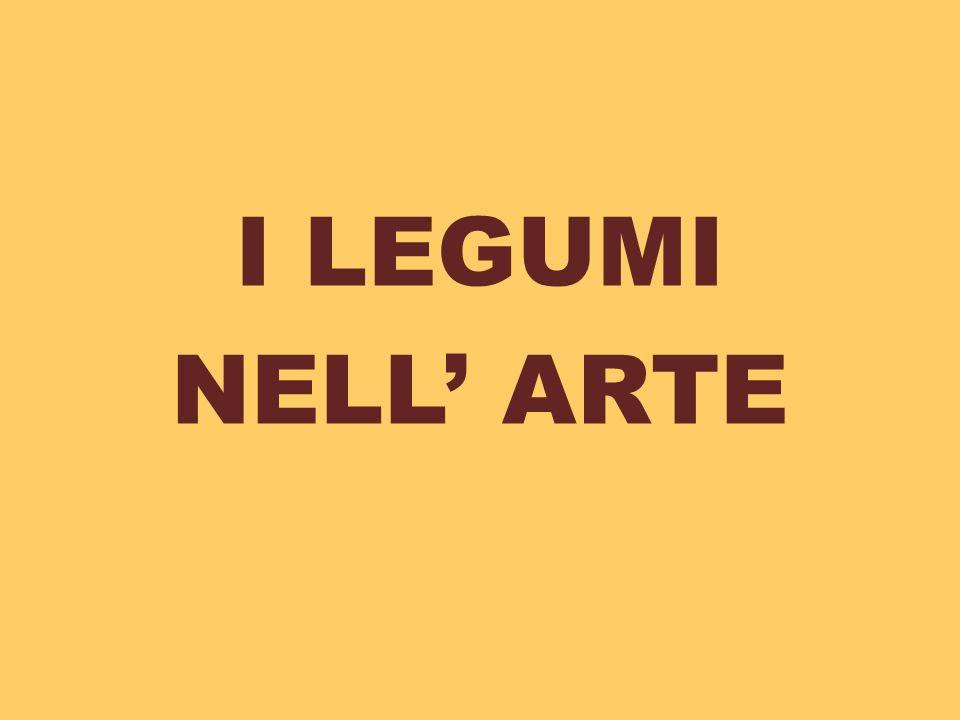 I LEGUMI NELL' ARTE