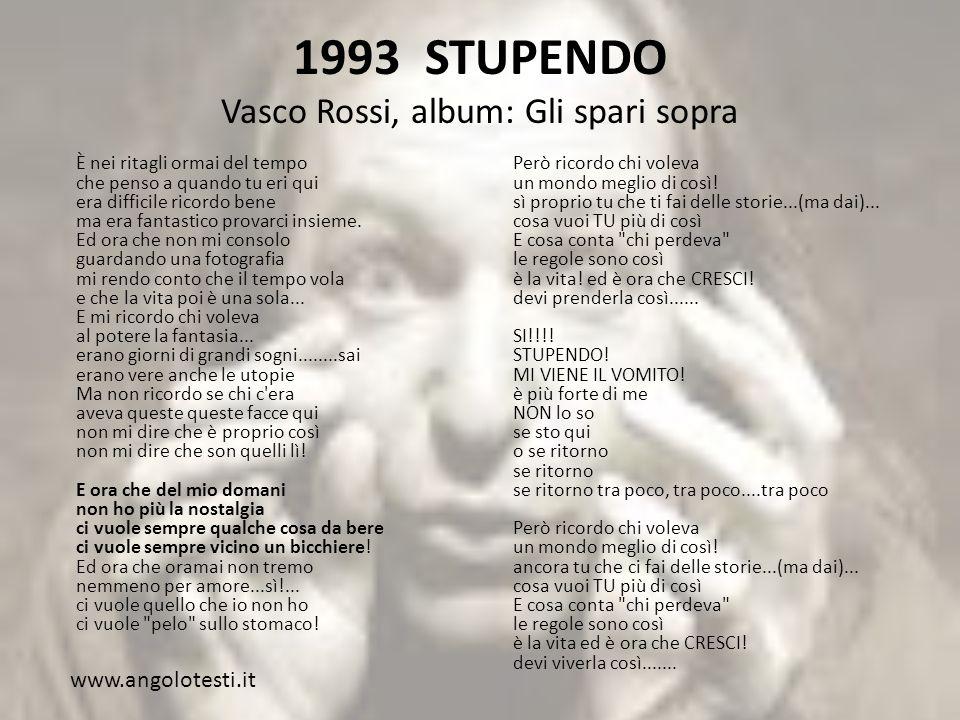 1993 STUPENDO Vasco Rossi, album: Gli spari sopra