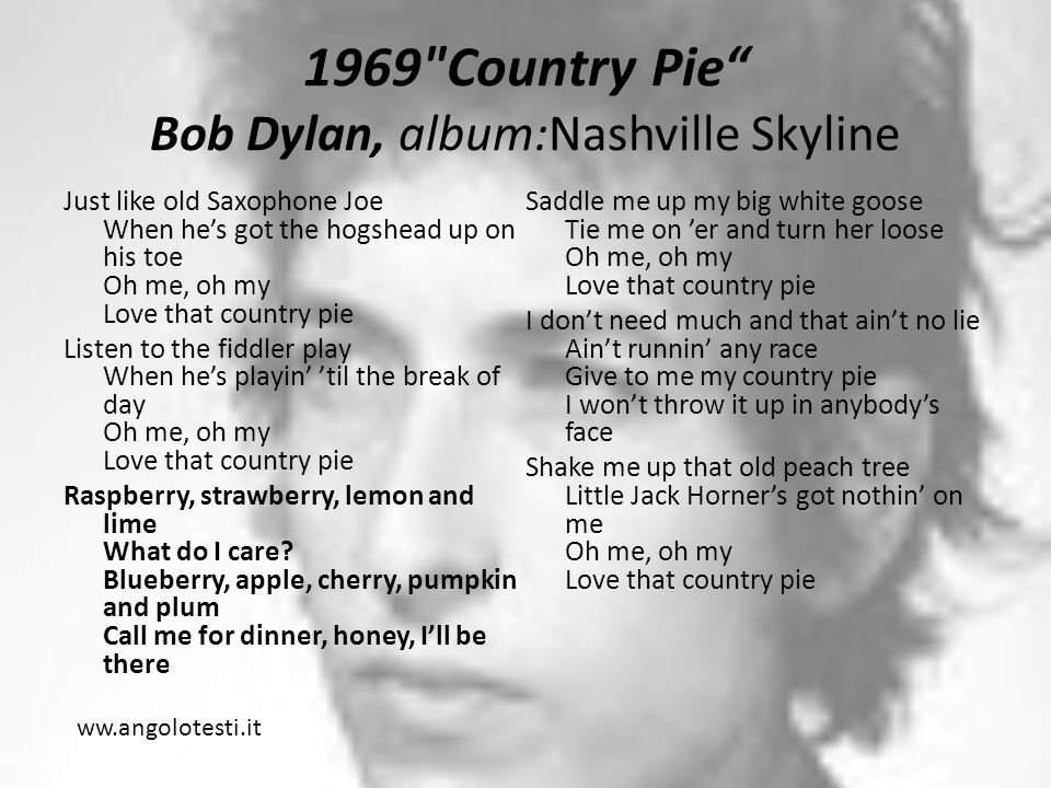 1969 Country Pie Bob Dylan, album:Nashville Skyline