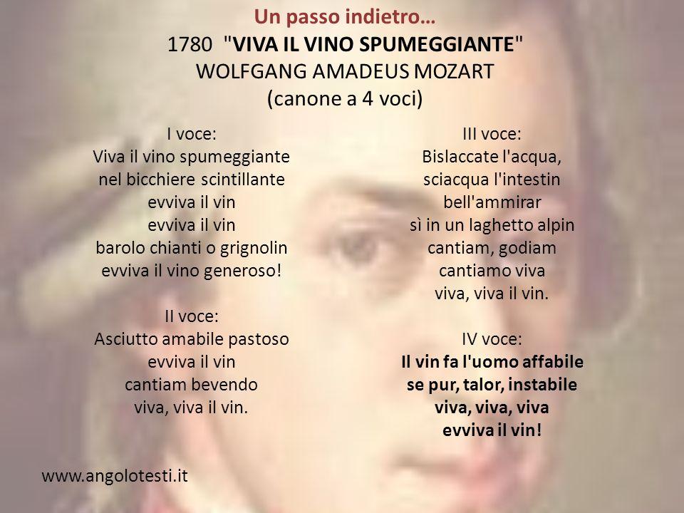 Un passo indietro… 1780 VIVA IL VINO SPUMEGGIANTE WOLFGANG AMADEUS MOZART (canone a 4 voci)