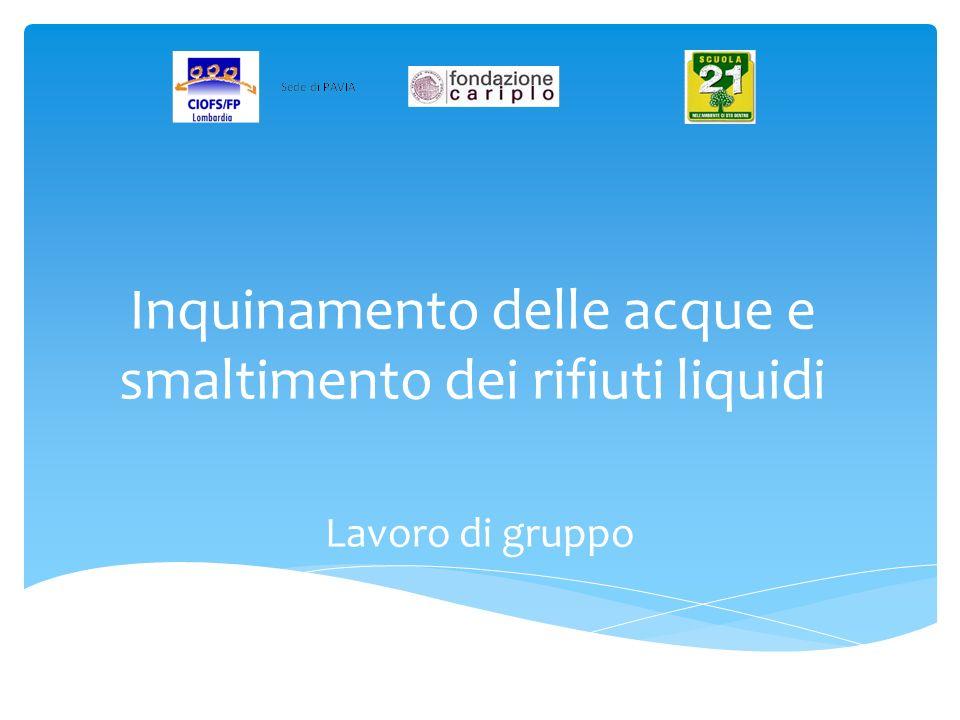 Inquinamento delle acque e smaltimento dei rifiuti liquidi