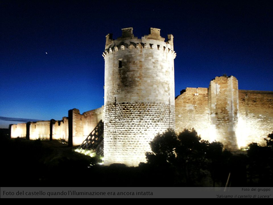 Foto del castello quando l illuminazione era ancora intatta