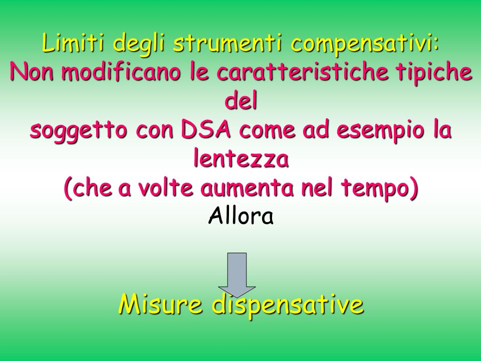 Misure dispensative Limiti degli strumenti compensativi: