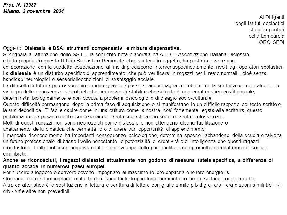 Prot. N. 13987 Milano, 3 novembre 2004. Ai Dirigenti. degli Istituti scolastici. statali e paritari.
