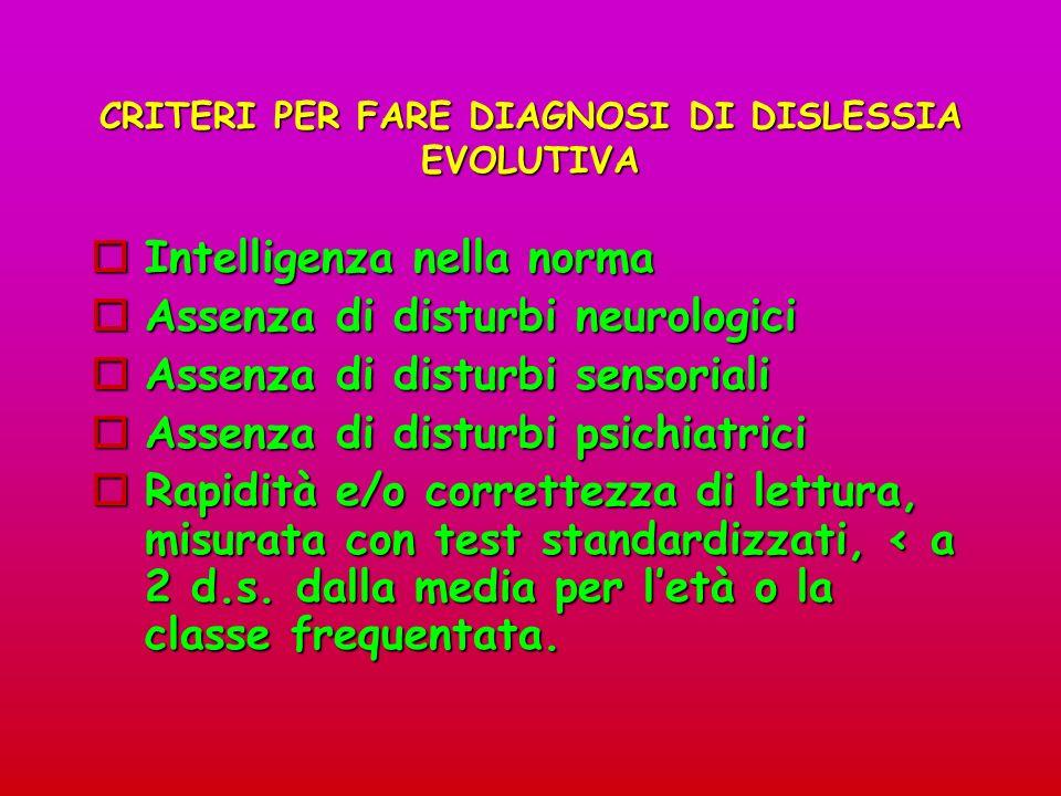 CRITERI PER FARE DIAGNOSI DI DISLESSIA EVOLUTIVA