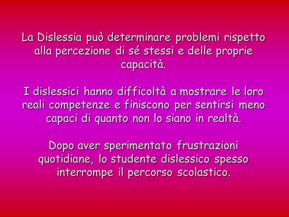La Dislessia può determinare problemi rispetto alla percezione di sé stessi e delle proprie capacità.