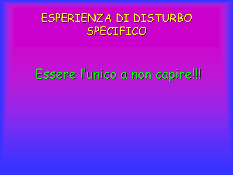 ESPERIENZA DI DISTURBO SPECIFICO
