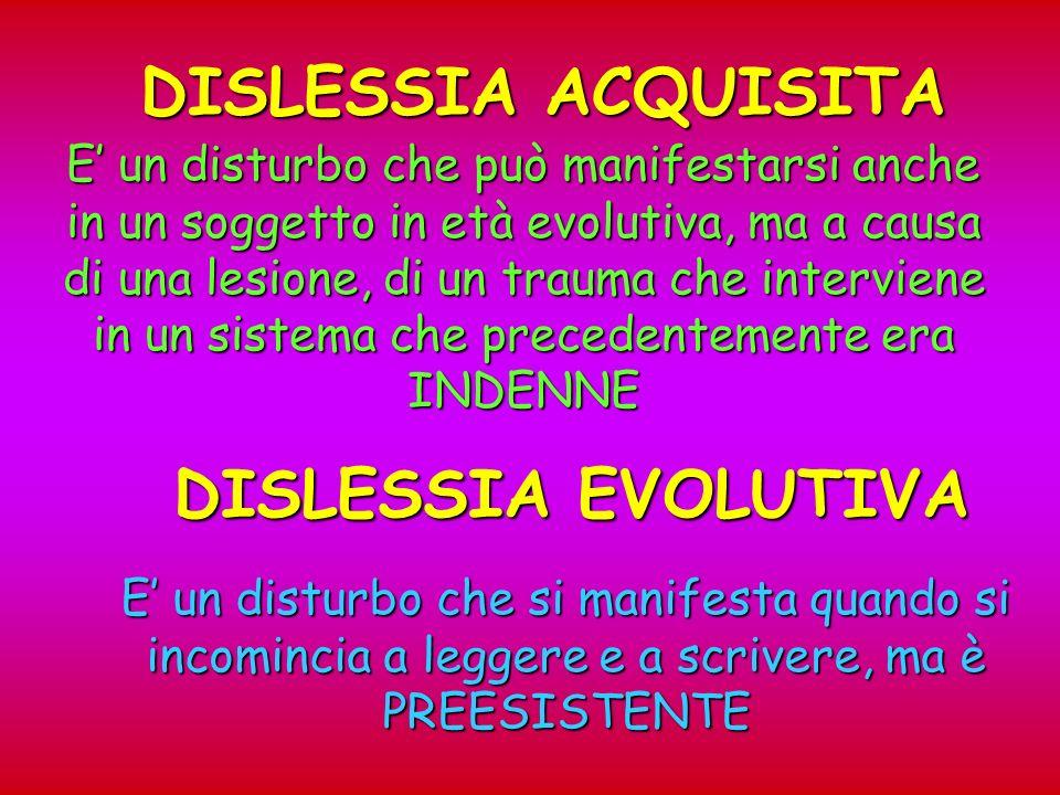 DISLESSIA ACQUISITA DISLESSIA EVOLUTIVA
