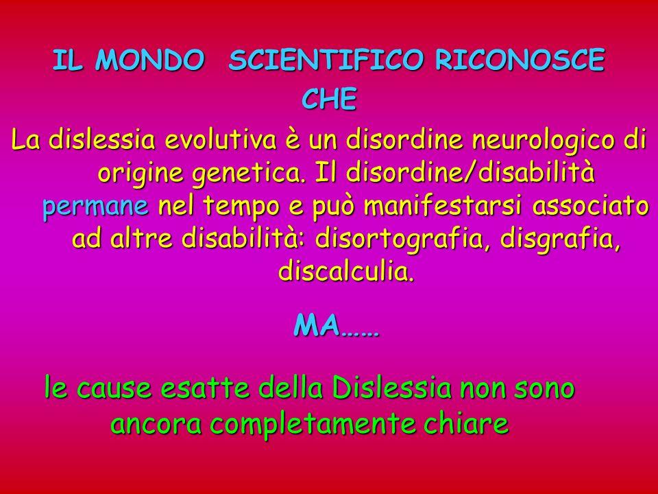 IL MONDO SCIENTIFICO RICONOSCE