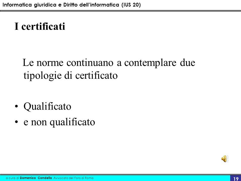 I certificati Le norme continuano a contemplare due tipologie di certificato.
