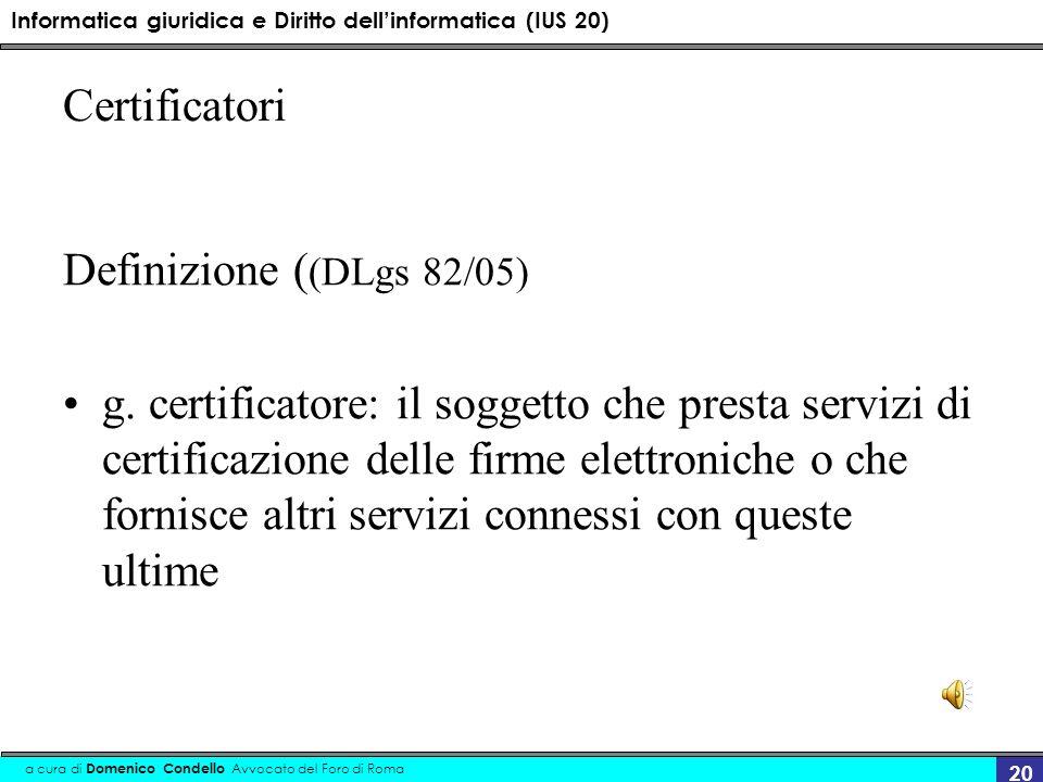 Certificatori Definizione ((DLgs 82/05)