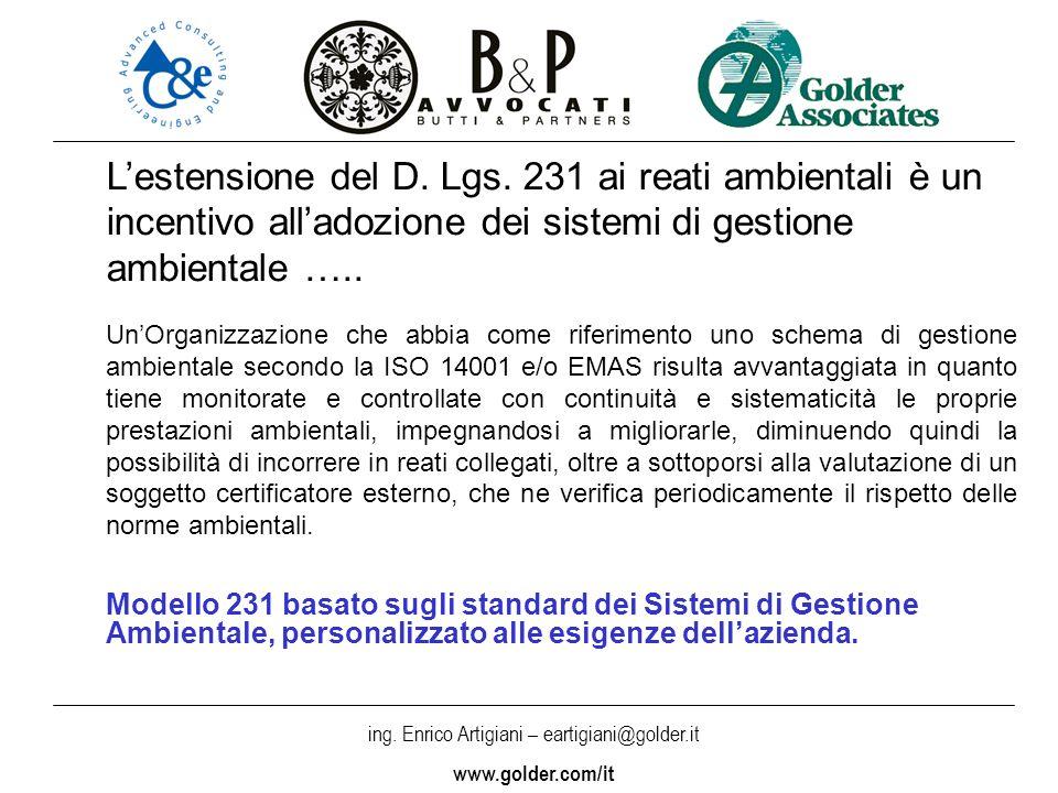 L'estensione del D. Lgs. 231 ai reati ambientali è un incentivo all'adozione dei sistemi di gestione ambientale …..