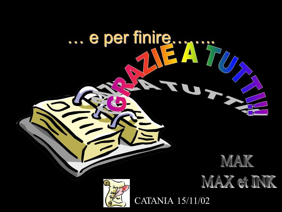 … e per finire…….. GRAZIE A TUTTI!! MAK MAX et INK CATANIA 15/11/02
