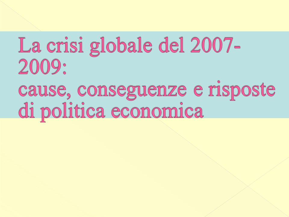 La crisi globale del 2007-2009: cause, conseguenze e risposte di politica economica