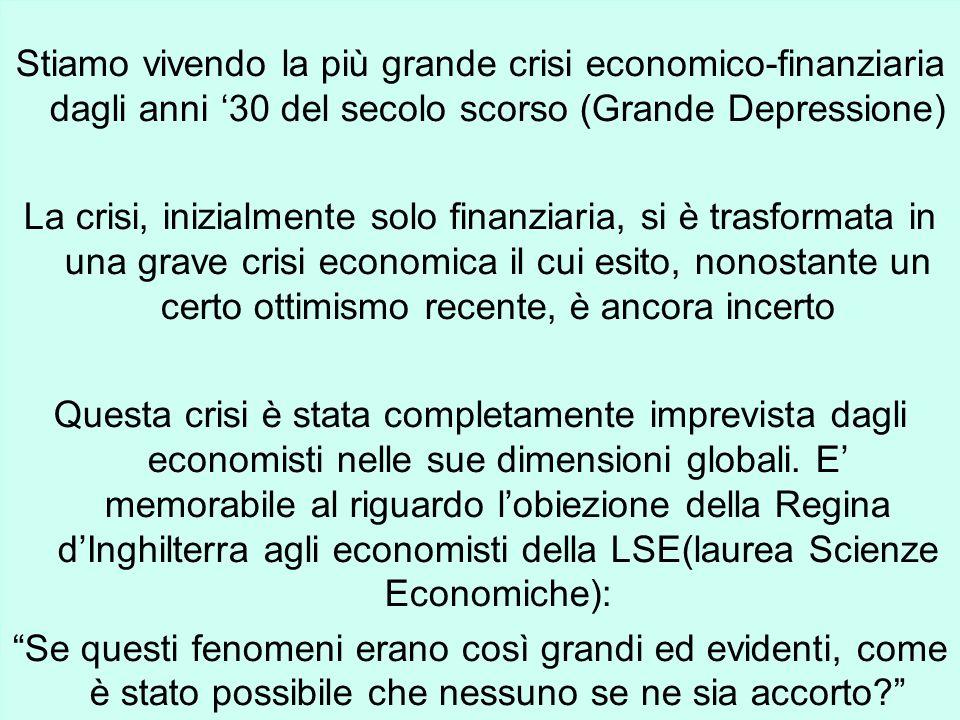 Stiamo vivendo la più grande crisi economico-finanziaria dagli anni '30 del secolo scorso (Grande Depressione)