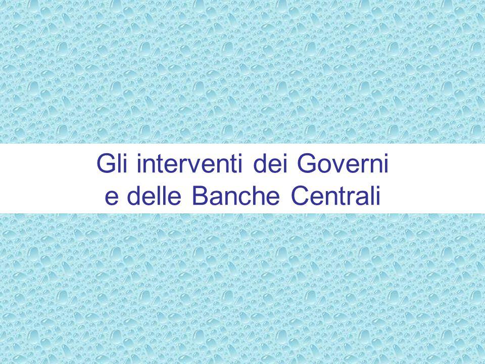 Gli interventi dei Governi e delle Banche Centrali