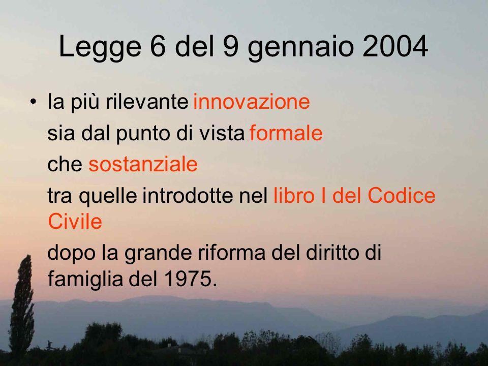 Legge 6 del 9 gennaio 2004 la più rilevante innovazione