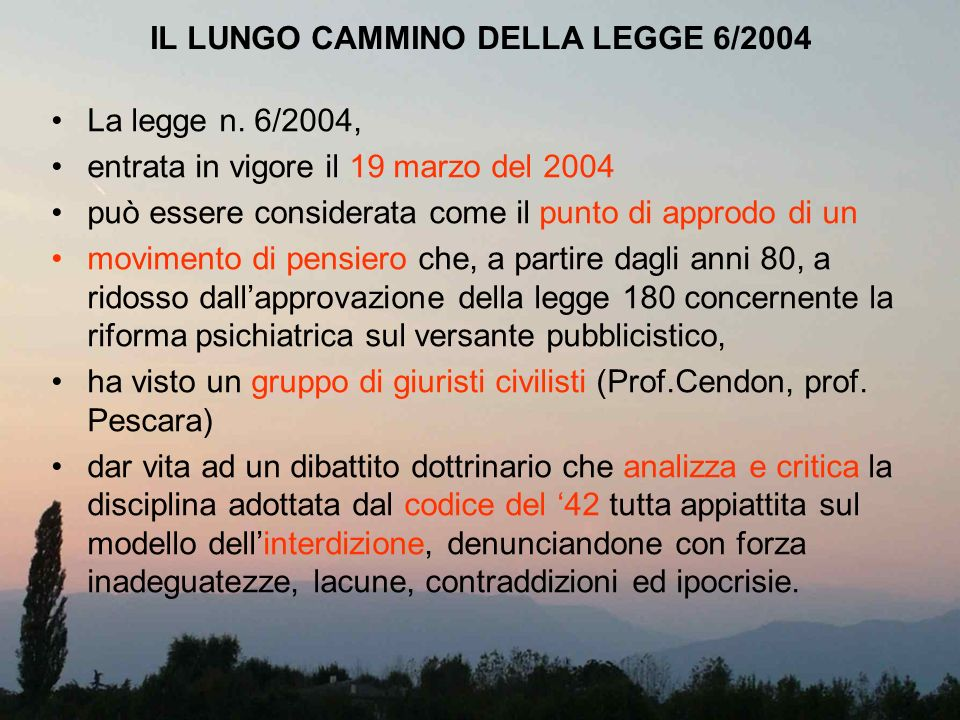 IL LUNGO CAMMINO DELLA LEGGE 6/2004