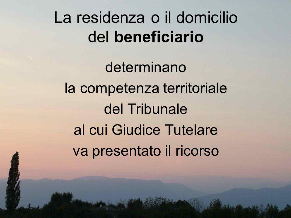 La residenza o il domicilio del beneficiario
