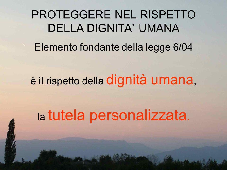 PROTEGGERE NEL RISPETTO DELLA DIGNITA' UMANA