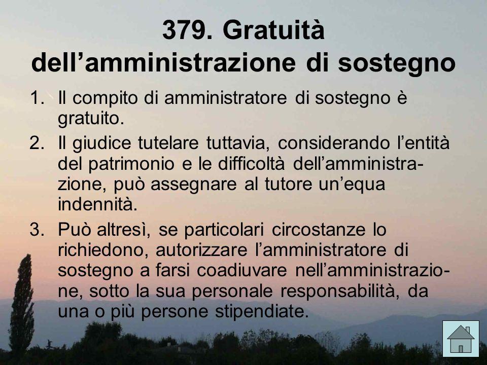379. Gratuità dell'amministrazione di sostegno