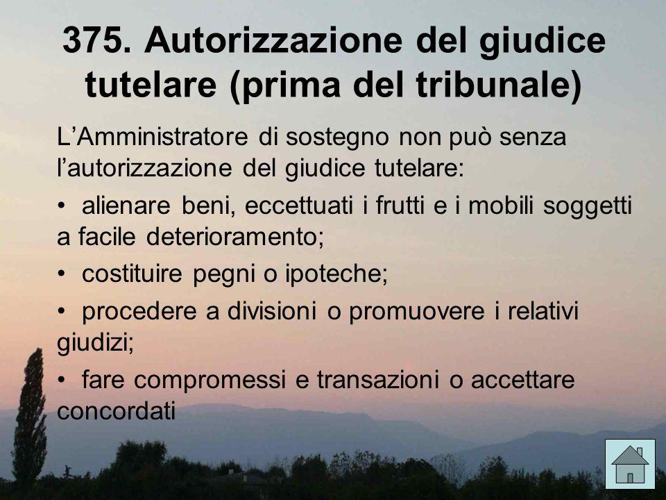 375. Autorizzazione del giudice tutelare (prima del tribunale)