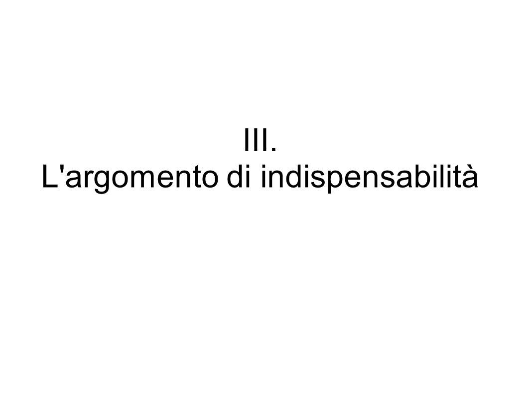 III. L argomento di indispensabilità