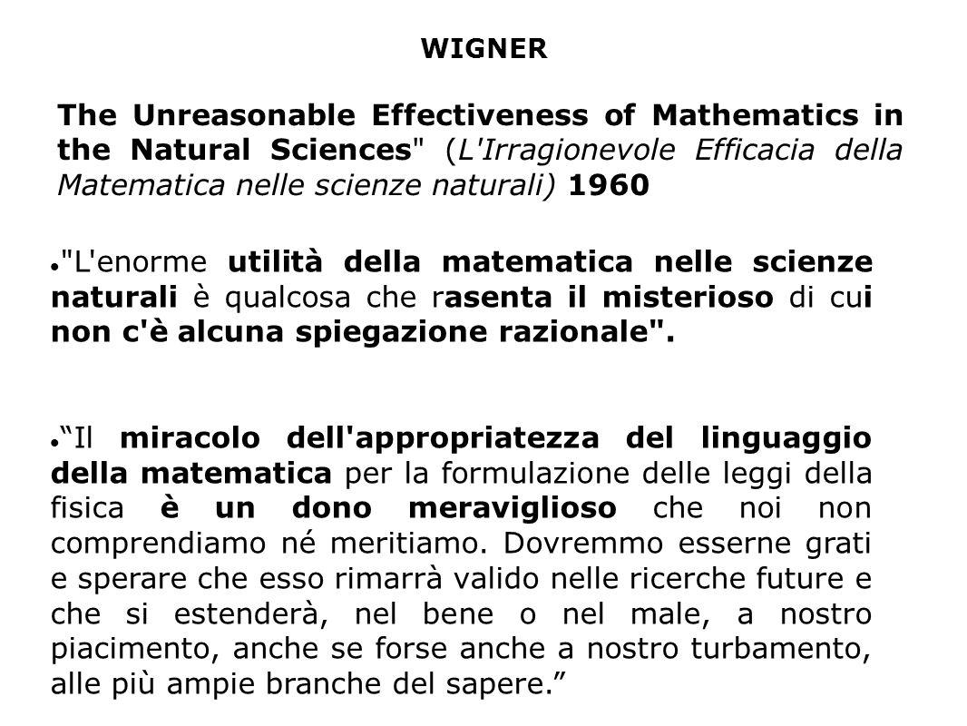 L enorme utilità della matematica nelle scienze naturali è qualcosa che rasenta il misterioso di cui non c è alcuna spiegazione razionale .