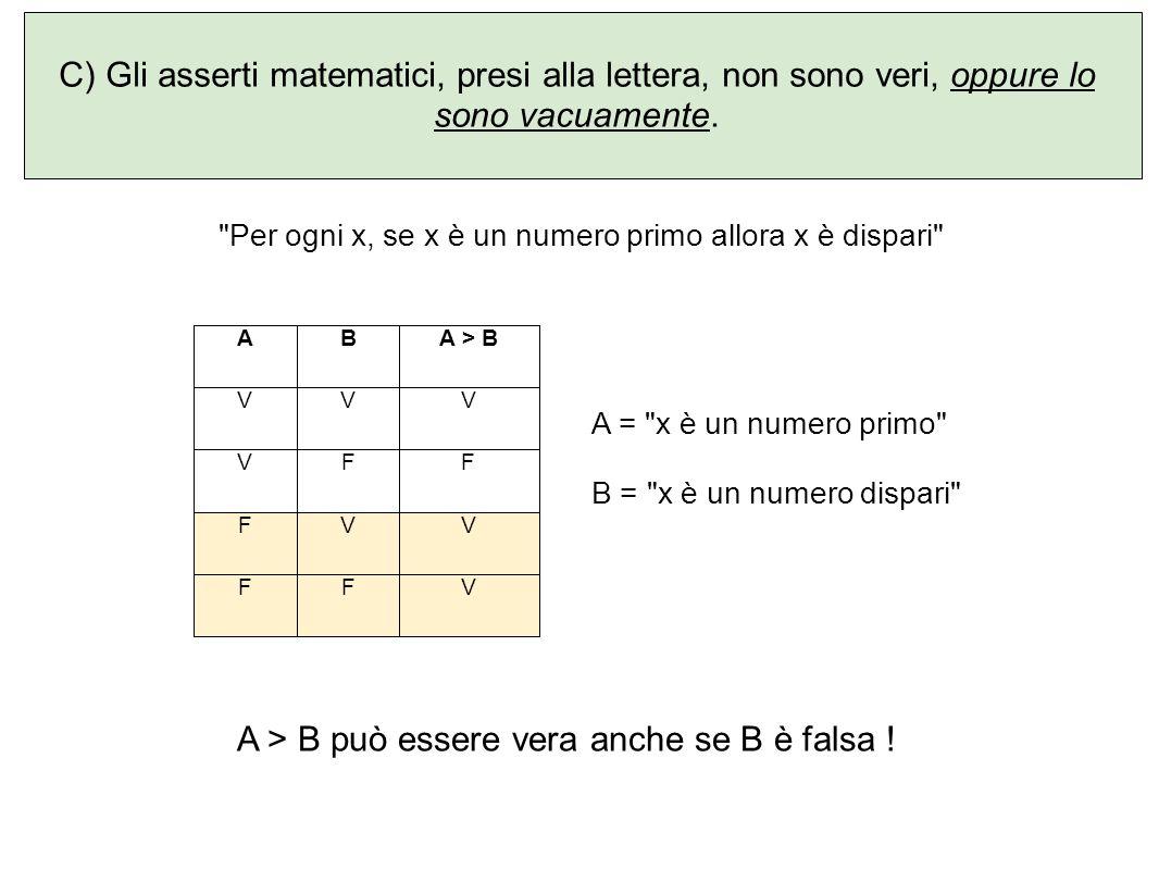 A > B può essere vera anche se B è falsa !