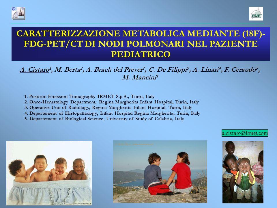 CARATTERIZZAZIONE METABOLICA MEDIANTE (18F)-FDG-PET/CT DI NODI POLMONARI NEL PAZIENTE PEDIATRICO