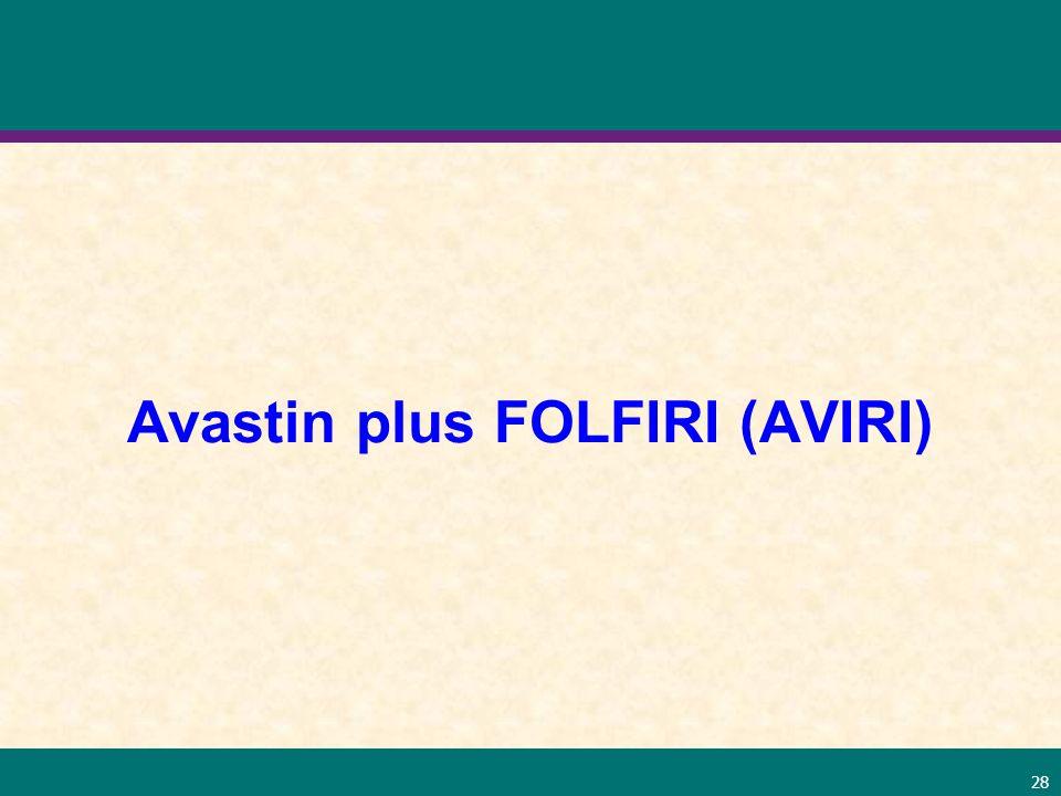 Avastin plus FOLFIRI (AVIRI)