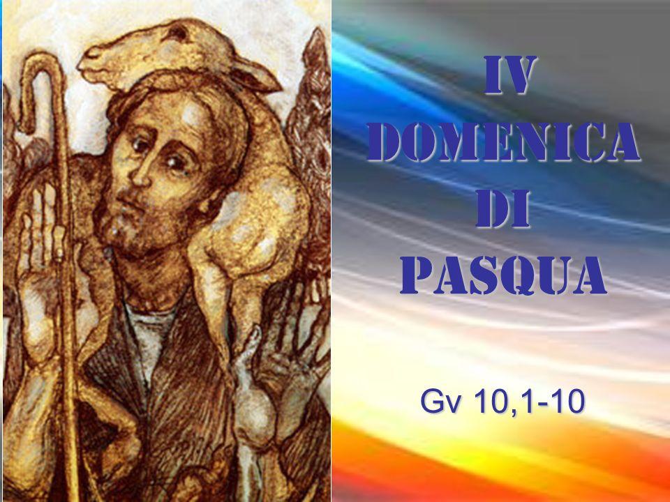 IV DOMENICA DI PASQUA Gv 10,1-10