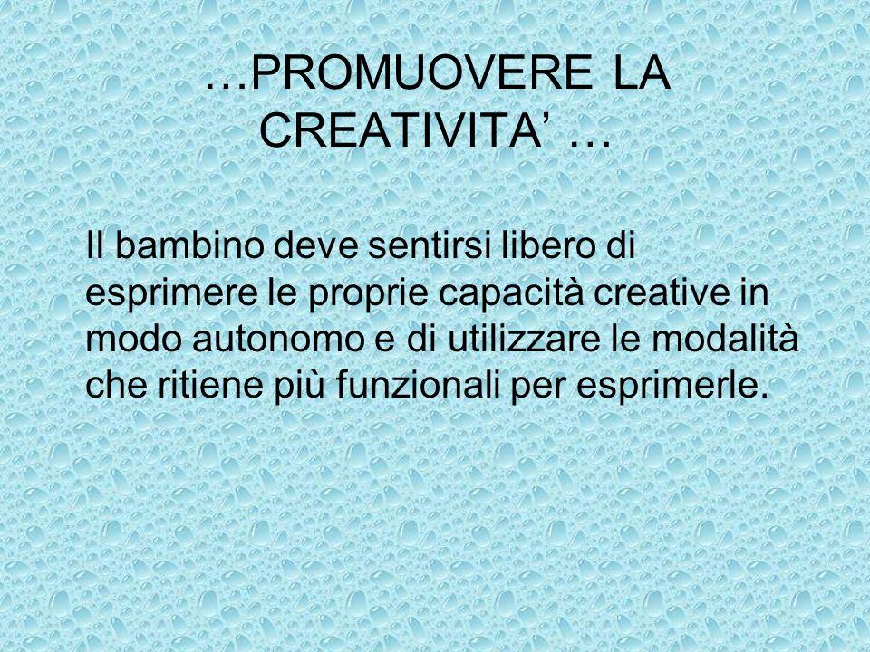 …PROMUOVERE LA CREATIVITA' …