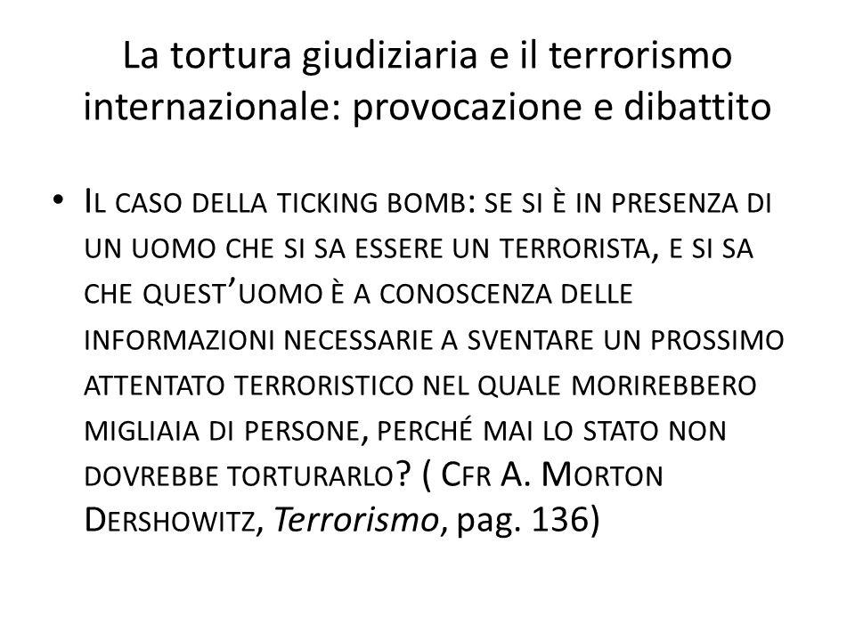 La tortura giudiziaria e il terrorismo internazionale: provocazione e dibattito